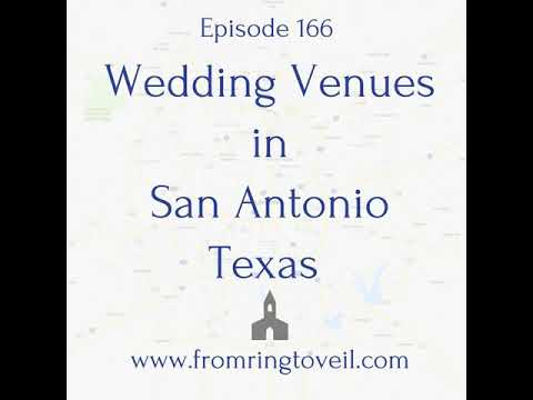 #166 - Wedding Venues in San Antonio Texas