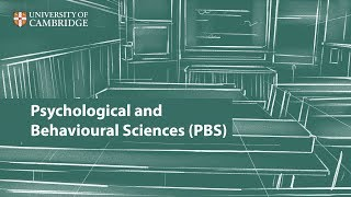 Psychological and Behavioural Sciences (PBS) at Cambridge