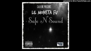 Lil Lil Monsta Fu - Safe N Sound