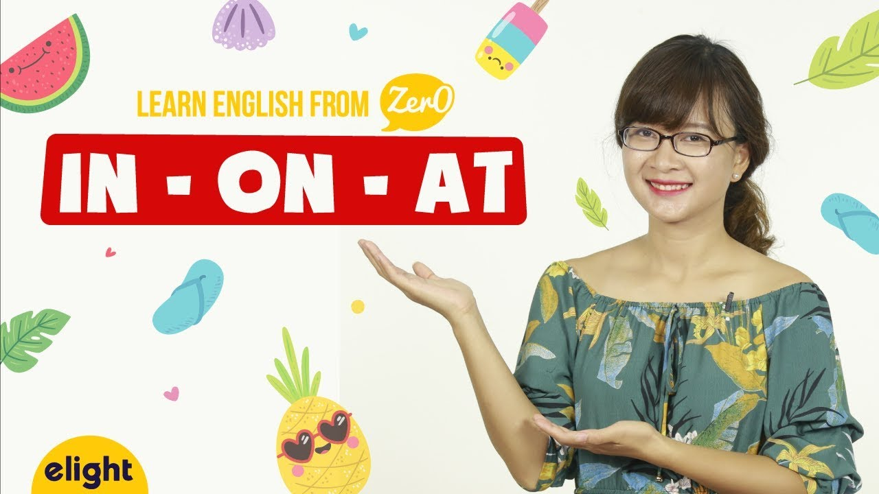 [Elight] Học tiếng Anh: Giới từ In On At [Learning English from Zer0]