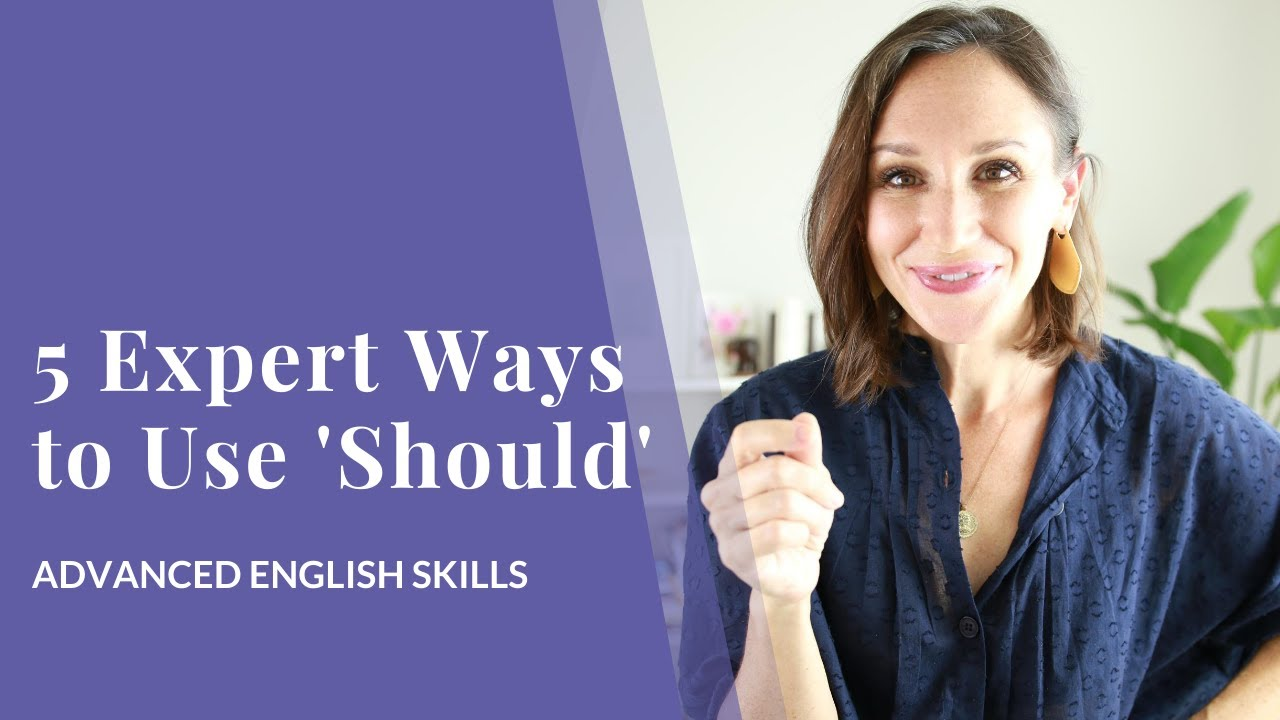 Download 5 Expert Ways to Use 'Should' in English [Advanced English Grammar]