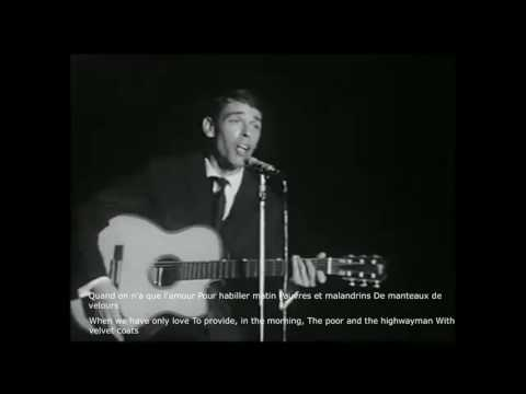 Jacques Brel Quand on a que L'amour LIVE PERFORMANCE (English and French subtitles)
