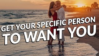 Get Your Crush - Ex - FWB to WANT YOU - Law of attraction