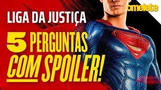 Liga da Justiça - 5 Perguntas COM Spoilers | OmeleTV