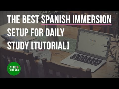 The Best Spanish Immersion Computer Setup (Tutorial) | Learn Spanish Online