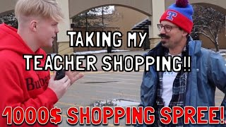 I TOOK MY TEACHER SHOPPING! $1,000 SHOPPING SPREE!