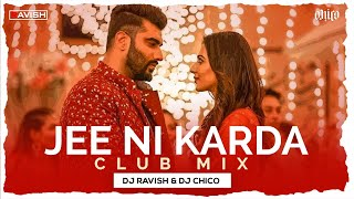 Jee Ni Karda   Club Mix   Sardar Ka Grandson   Jass Manak, Manak -E   DJ Ravish & DJ Chico