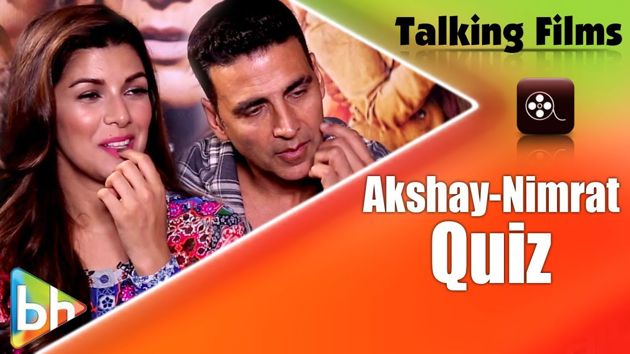 Akshay Ar Nimrat Kaur S Hilarious Talking Film Quiz How Well Do They Know Each Other You