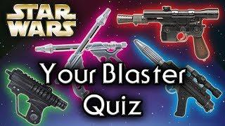 Find out YOUR Star Wars BLASTER! - Star Wars Quiz