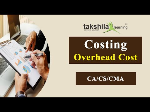 What is Overhead costs | overhead definition | Costing| CA/CS/CMA Video Lectures