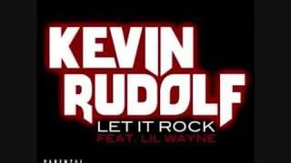 Kevin Rudolf ft Lil Wayne -  Let it Rock [Best Quality]