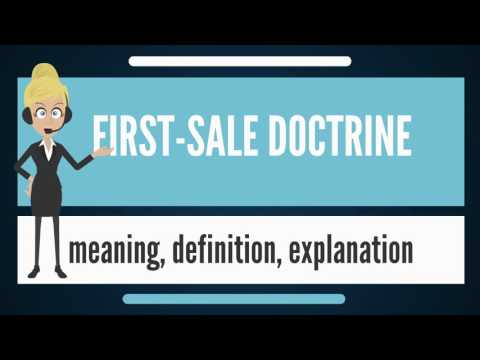 What is FIRST-SALE DOCTRINE? What does FIRST-SALE DOCTRINE mean? FIRST-SALE DOCTRINE meaning