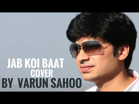 Jab Koi Baat Bigad Jaye Cover - Varun Sahoo