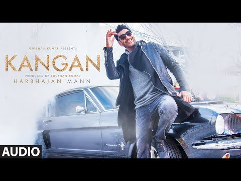 Kangan Full Audio Song | Harbhajan Mann | Jatinder Shah | Latest Song 2018 | T-Series