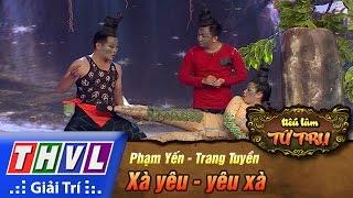 THVL | Tiếu lâm tứ trụ - Tập 5: Xà yêu - yêu xà - Phạm Yến, Trang Tuyền