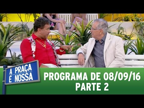 A Praça é Nossa (08/09/16) - Parte 2