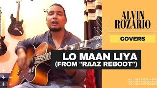 Lo maan liya | arijit singh | raaz reboot | cover by aalvin ( acoustic guitar )