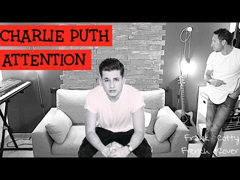 Charlie Puth - Attention traduction en francais COVER Frank Cotty
