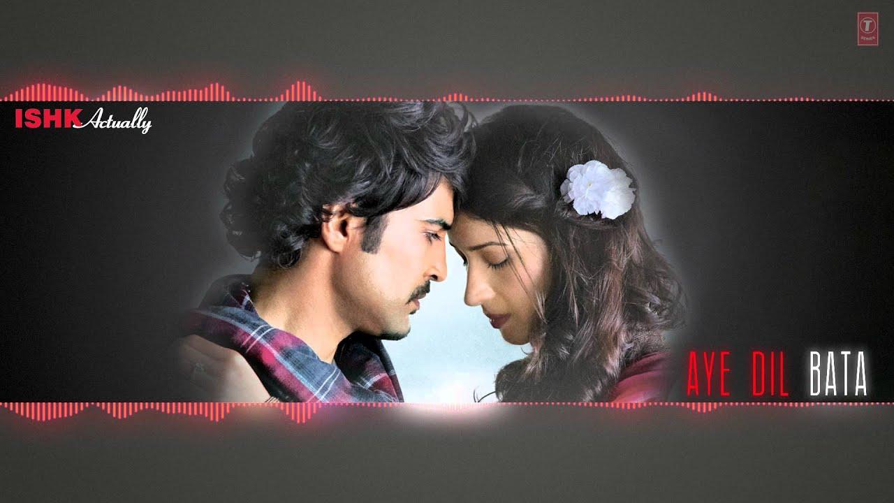 Aye Dil Bata Full Song (Audio) Arijit Singh | Ishk Actually