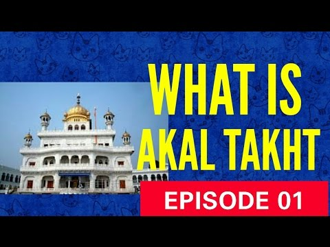 What is Akal Takht - The Sikh Circle Series - Episode #1