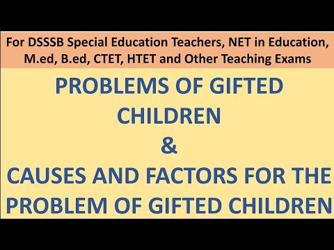 36. Problems of Gifted Children & Causes and Factors for the problem of Gifted Children.