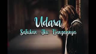 Udara - Satukan Aku Dengannya   Video 5K   Lirik 2019