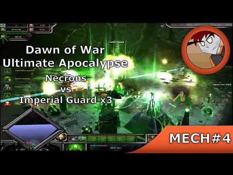 DoW: Ultimate Apocalypse - Necrons Vs 3 Imperial Guard