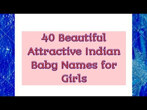 40 Beautiful Attractive Indian Girls Baby Names 2017
