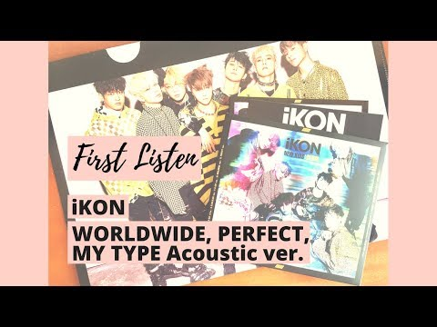 [iKON] Reaction / First Listen 🎵 WORLDWIDE, PERFECT & MY TYPE ACOUSTIC VER.