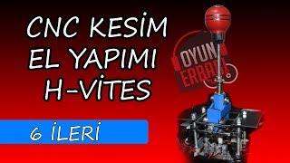 EL YAPIMI H-VİTES (6 İLERİ 1 GERİ)