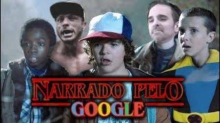 📢 STRANGER THINGS - Narrado Pelo Google (Paródia)