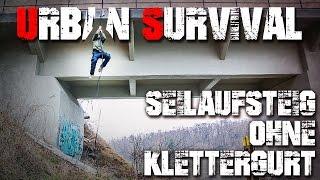 Seilaufstieg ohne Gurt - Klettern - Urban Survival Überleben - Deutschland (deutsch/german)