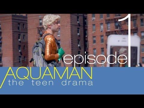 AQUAMAN: THE TEEN DRAMA Episode 1