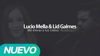 Lucio Mella Jalffin 2015 & Lid Galmes - Me elevas a tus cielos (Audio Oficial)