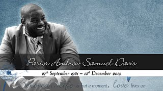 A Celebration of the life of Pastor Andrew Davis
