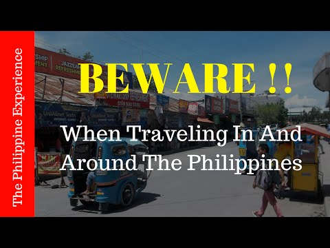 BEWARE When Traveling In and Around The Philippines