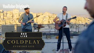Coldplay - Èkó (Live in Jordan)