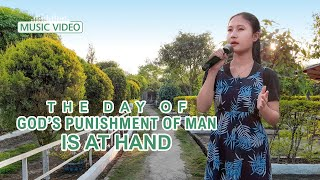 "2021 English Christian Song | ""The Day of God's Punishment of Man Is at Hand"""
