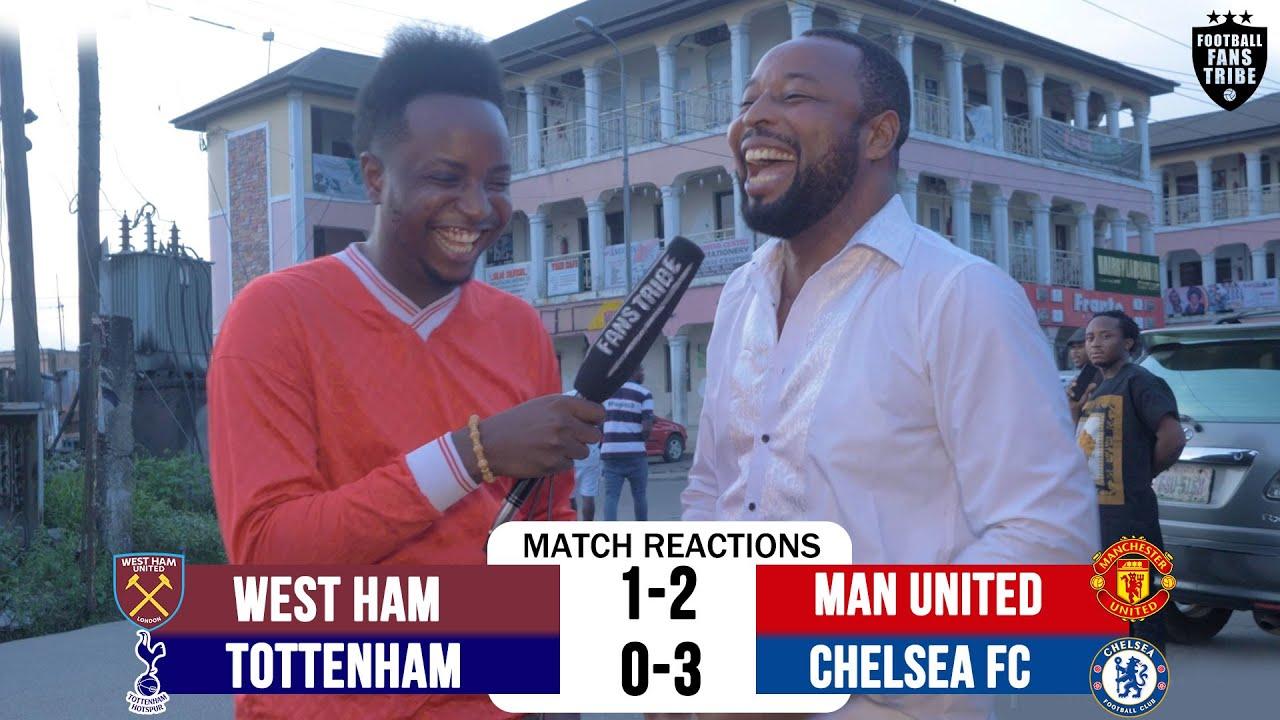 Download TOTTENHAM 0-3 CHELSEA / WEST HAM 1-2 MAN UNITED (NIGERIAN FAN REACTIONS) - PL 2021-22 HIGHLIGHTS