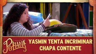 Yasmin tenta incriminar Chapa Contente | As Aventuras de Poliana