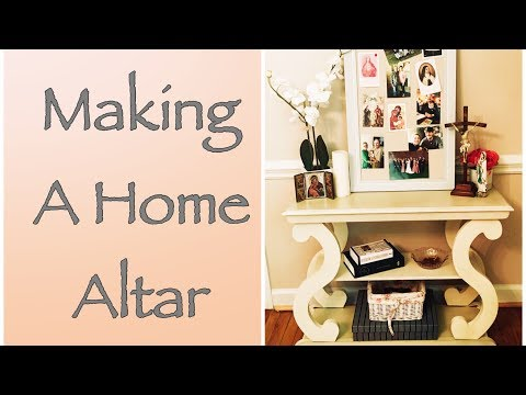MAKING A CATHOLIC HOME ALTAR / HOME SHRINE