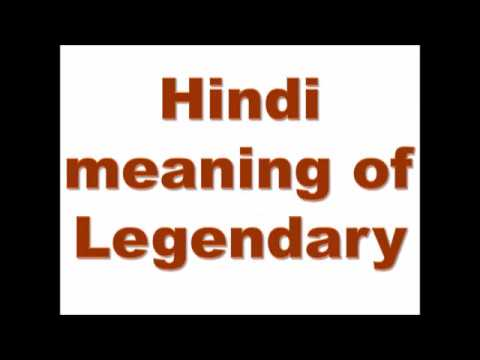 Hindi Meaning Of Legendary Youtube