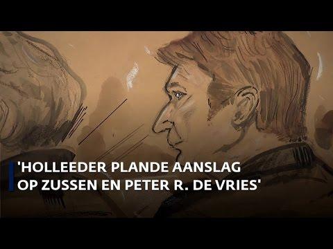 'Holleeder plande aanslag op zussen en Peter R. de Vries