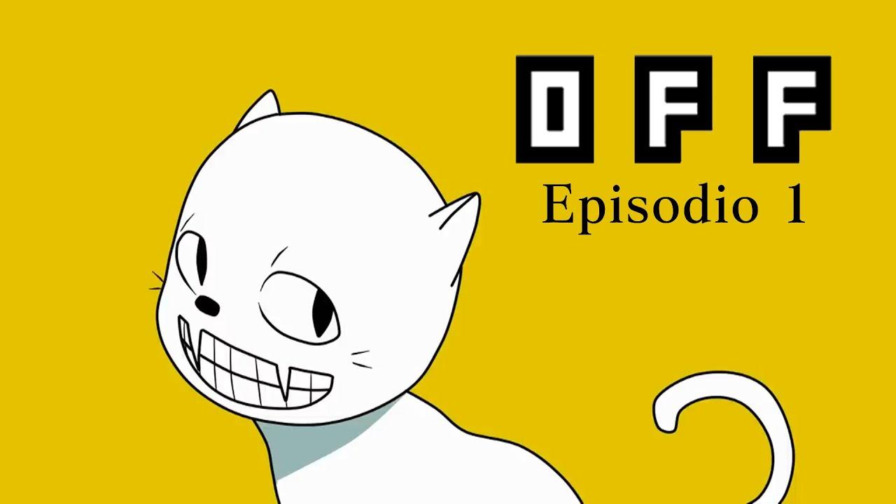 OFF | Episodio 1 [Español Latino]
