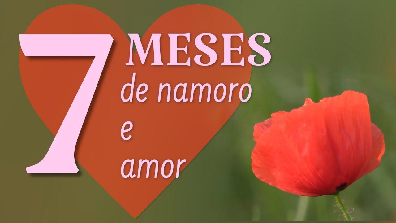 Mensagem De 7 Meses De Namoro E Amor Youtube