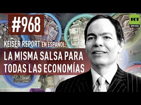 Keiser Report en Español: La misma salsa para todas las economías (E968)