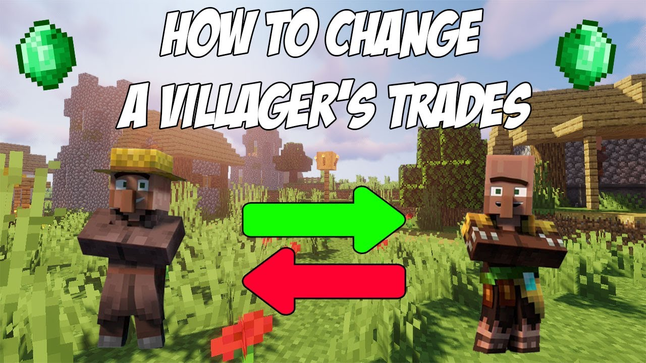 How to Change a Villagers Trades in Minecraft