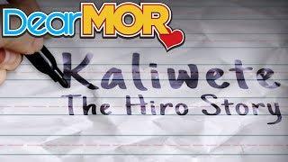 "Dear MOR: ""Kaliwete"" The Hiro Story 05-17-17"