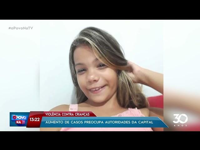 Violência contra crianças: aumento de casos preocupa autoridades da Capital - O Povo na TV