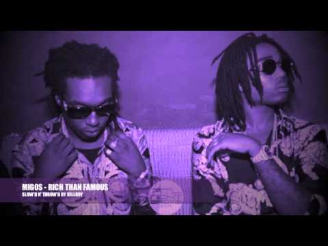 MIGOS - RICH THAN FAMOUS [SLOW'D N' THROW'D BY KILLROY]
